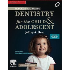 McDonald and Avery's Dentistry for the Child and Adolescent, Second South Asia Edition, 2nd Edition 2019 By BM Shanthala