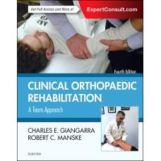 Clinical Orthopaedic Rehabilitation: A Team Approach: 4th Edition 2017 By Giangarra