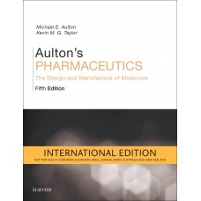 Aulton's Pharmaceutics The Design and Manufacture of Medicines International Edition 5th Edition 2017 By Michael E Aulton