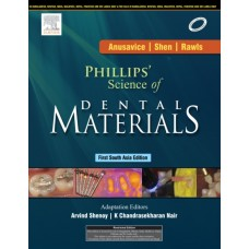Phillips Science of Dental Materials: First South Asian Edition 2014 By Shenoy