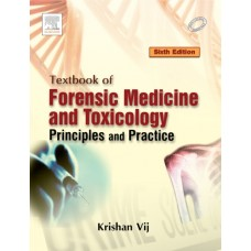 Textbook of Forensic Medicine and Toxicology:Principles and Practice, 6th Edition 2014 By VIj