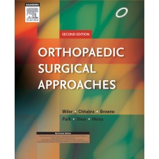 Orthopaedic Surgical Approaches;2nd Edition 2014 By Miller