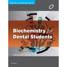 Biochemistry for Dental Students;1st Edition 2016 By Dinesh Puri
