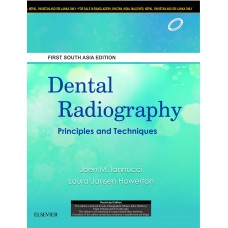 Dental Radiography: Principles And Techniques, First South Asia Editon 2016 By Iannucci