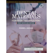 Dental Materials: Foundations and Applications,, First South Asia Edition 2016 By Powers