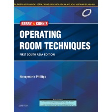 Berry & Kohn's Operating Room Technique First South Asia Edition 2016 By Nancymarie PHILLIPS