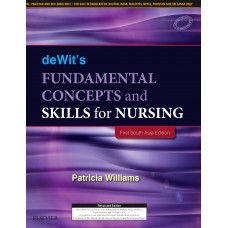 deWit's Fundamental Concepts and Skills for Nursing - First South Asia Edition 2017 By Patricia Williams