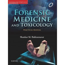 Forensic Medicine & Toxicology Practical Manual;1st Edition 2018 By Bakkannavar
