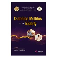 Diabetes Mellitus in the Elderly;1st Edition 2019 By Anita Nambiar