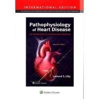 Pathophysiology Of Heart Disease An Introduction To Cardiovascular Medicine 7th International Edition 2021 by Leonard S. Lilly