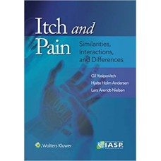Itch and Pain: Similarities, Interactions, and Differences 2020 By Gil Yosipovitch Lars Arendt-Nielsen Hjalte Andersen