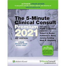 5-Minute Clinical Consult 2021 Premium: 1-Year Enhanced Online Access + Print 29th Edition 2021 By Frank J. Domino Robert A. Baldor