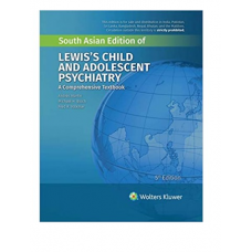 Lewis's Child And Adolescent Psychiatry;5th South Asia Edition 2021 by Andrés Martin, Fred R. Volkmar, Michael H Bloch