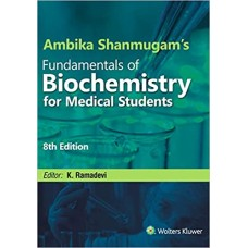 Ambika Shanmugam's Fundamentals of Biochemistry for Medical Students 8th Edition By K. Ramadevi