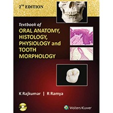 Textbook Of Oral Anatomy Histology Physiology And Tooth Morphology 2nd Edition 2017 By K Rajkumar R Ramya