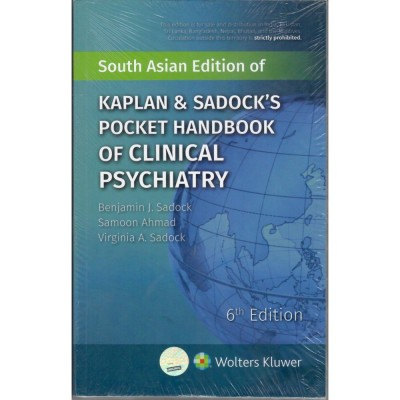 Kaplan & Sadock's Pocket Handbook Of Clinical Psychiatry 6th Edition 2018 By Samoon Ahmad Virginia A. Sadock Benjamin J. Sadock