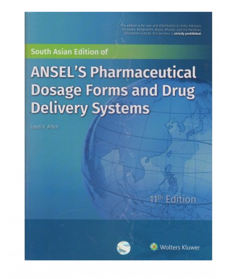 Ansel's Pharmaceutical Dosage Forms And Drug Delivery Systems;11th Edition 2018 By Loyd V Allen Jr