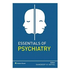 Essentials of Psychiatry;1st Edition 2020 by Sandeep Goyal