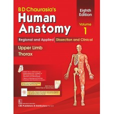 BD Chaurasia's Human Anatomy, 8th Edition 2019, Vol.1 Regional and Applied Dissection and Clinical: Upper Limb Thorax