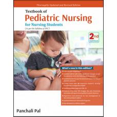 Textbook Of Pediatric Nursing For Nursing Students;2nd Edition 2021 By Panchali Pal