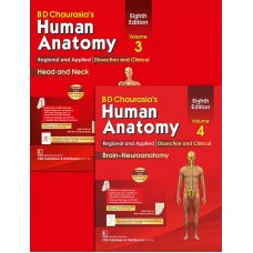 BD Chaurasia's Human Anatomy, 8th Edition 2019, Vol.3 & 4 Regional and Applied Dissection and Clinical: Head & Neck, Vol.3 Brain-Neuroanatomy, Vol.4