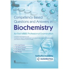 Competency Based Questions And Answers In Biochemistry For First MBBS Professional Examination 1st Edition 2021 by Sushrutha Academy