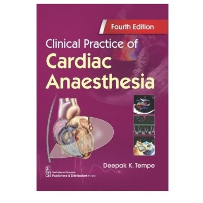 Clinical Practice Of Cardiac Anaesthesia; 4th Edition 2021 By Deepak K.Tempe