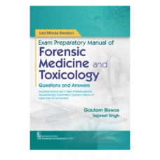 Last Minute Revision Exam Preparatory Manual Of Forensic Medicine And Toxicology;1st Edition;2021 By Gautam Biswas & Tejpreet Singh