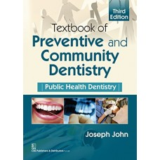 Textbook Of Preventive And Community Dentistry Public Health Dentistry;3rd Edition 2017 By Joseph John