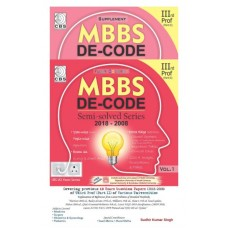 MBBS DeCode Semi Solved Series (2018-2008 With Supplement);3RD Prof: 2 Vol Set  By Sudhir Kumar Singh
