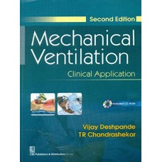 Mechanical Ventilation Clinical Application 2Ed 2020 By Vijay deshpande & T R Chandrashekar