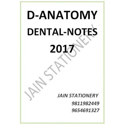 Dental Anatomy (DENTAL DAMS-Hand Written Notes)