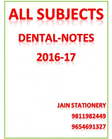 All Subjects MDS Dental Dams PG Hand Written Notes 2016-17