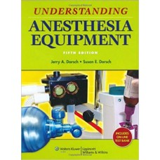 Understanding Anesthesia Equipment : with Solution Codes, 5/e