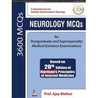 NEUROLOGY MCQs for Postgraduate and Superspecialty Medical Entrance Examinations 1st Edition 2019 By Ajay Mathur