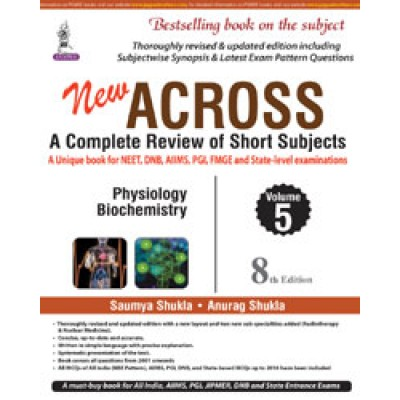 Across A Complete Review of Short Subjects (Volume 5) 8th Edition 2017 By Saumya Shukla Anurag Shukla
