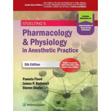 STOELTING'S Pharmacology & Physiology in Anesthetic Practice, 5/e