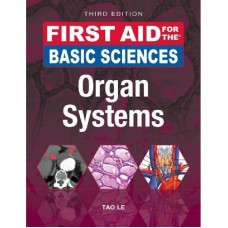 First Aid for The Basic Sciences, Organ System, 3rd Edition