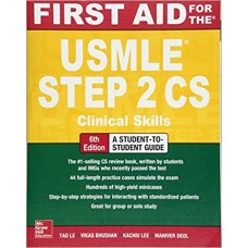 FIRST AID FOR THE USMLE STEP 2CS 6TH EDITION 2017 BY TAO LE