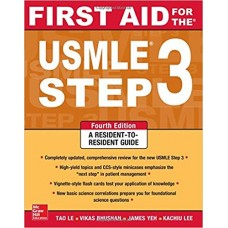 First Aid for the USMLE Step 3, 4th Edition 2015 By Tao Le Vikas Bhushan, Herman Bagga