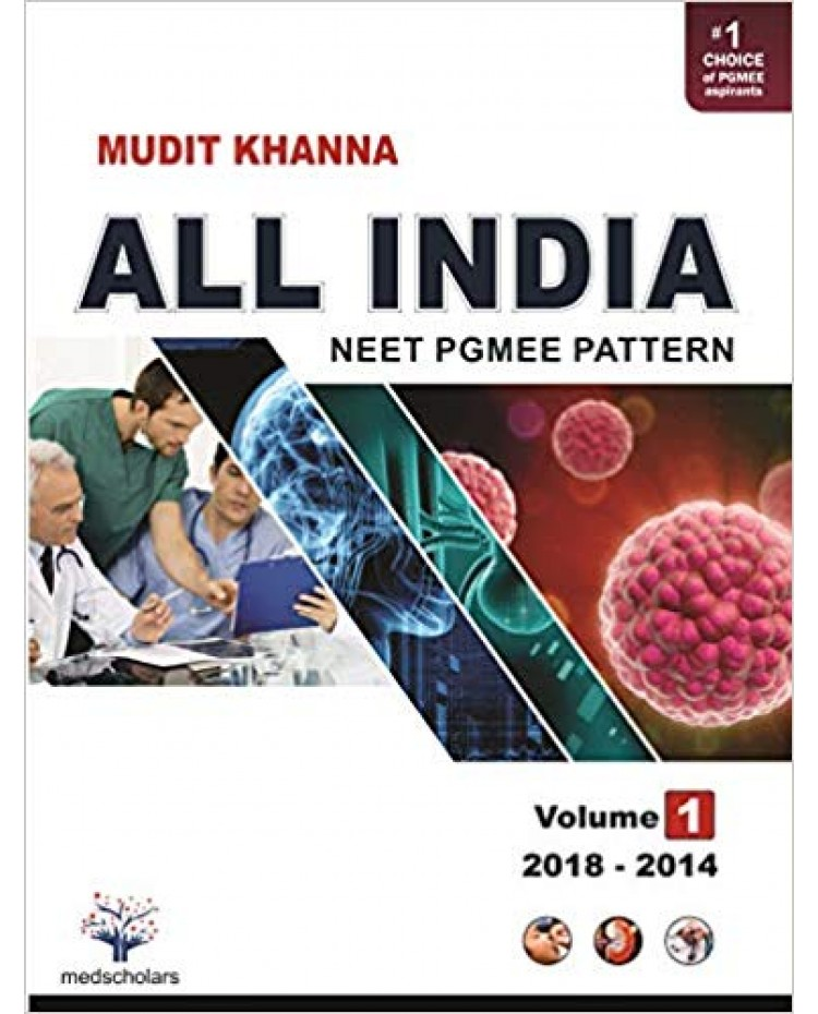 All India NEET PgMee Pattern Volume-1 (2018-2014) By Mudit Khanna