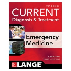 Current Diagnosis and Treatment Emergency Medicine 8th Edition 2017 By C Keith Stone Roger L,Humphries