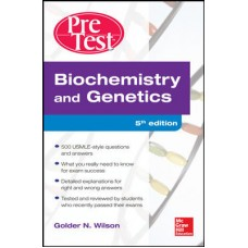 Biochemistry And Genetics Pretest Self-Assessment And Review;5th Edition by Golder N. Wilson