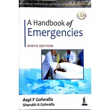A Handbook of Emergencies 9th edition By Aspi F Golwalla Sharukh A Golwalla