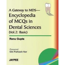 A Gateway to MDS-Encyclopedia of MCQs in Dental Sciences (Vol 2: Basic)