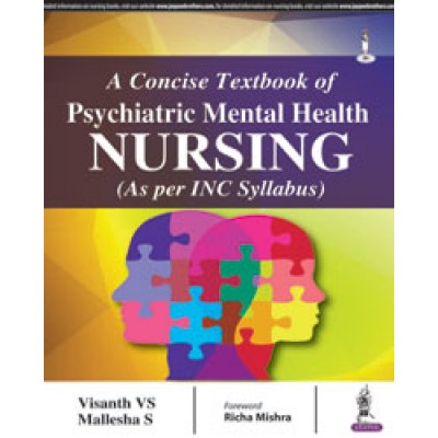 A Concise Textbook of Psychiatric Mental Health Nursing 1st Edition 2017 By Visanth VS Mallesha S
